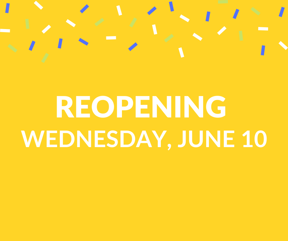 Reopening on Wednesday, June 10